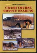 Senneker - Crash Course Coyote Snaring - by Marty Senneker
