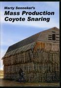 Senneker - Mass Production Coyote Snaring - by Marty Senneker
