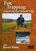 Slater - Fox Trapping: Exploring the Outside Edge - by Bruce Slater