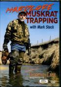 Steck - Hardcore Muskrat Trapping - by Mark Steck (Dakota Line)