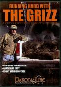 Steck - Running Hard With The Grizz - by Mark Steck (Dakota Line)