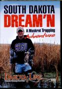 Steck - South Dakota Dream'n - A Muskrat Trapping Adventure - by Mark Steck (Dakota Line)