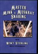 Sterling - Master Mink & Muskrat Snaring - by Newt Sterling