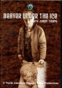 Thorpe - Beaver Under The Ice - by Johnny Thorpe