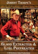 Thorpe - Gland Extraction & Lure Preparation - by Johnny Thorpe