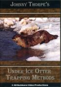 Thorpe - Under Ice Otter Trapping Methods - by Johnny Thorpe