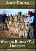 Thorpe - Western Bobcat / Fox Trapping - by Johnny Thorpe