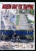 Truman - Modern Gray Fox Trapping - DVD by Tracy Truman