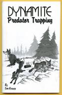 Krause - Dynamite Predator Trapping - by Tom Krause