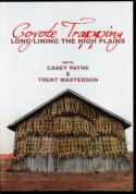 DVD - Casey Payne & Trent Masterson - Coyote Trapping